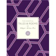 The Essential Tales and Poems of Edgar Allan Poe by Poe, Edgar Allan; Stashower, Daniel, 9781631061530