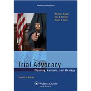 Trial Advocacy Planning, Analysis, and Strategy by Berger, Marilyn J.; Mitchell, John B.; Clark, Ronald H., 9781454841531