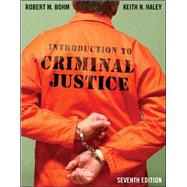 Introduction to Criminal Justice by Bohm, Robert; Haley, Keith, 9780078111532