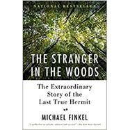 The Stranger in the Woods by Finkel, Michael, 9781101911532