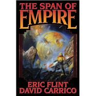The Span of Empire by Flint, Eric; Carrico, David, 9781476781532