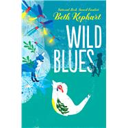 Wild Blues by Kephart, Beth; Sulit, William, 9781481491532
