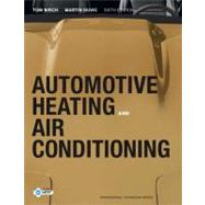 Automotive Heating and Air Conditioning by Birch, Thomas W.; Duvic, Martin, 9780132551533