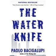 The Water Knife by Bacigalupi, Paolo, 9780804171533