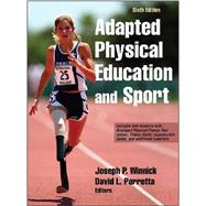 Adapted Physical Education and Sport 6th Edition With Web Resource by Joseph Winnick, David Porretta, 9781492511533