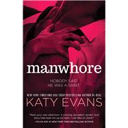 Manwhore by Evans, Katy, 9781501101533