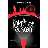Knightley and Son by Gavin, Rohan, 9781619631533