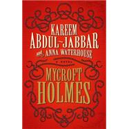 Mycroft Holmes by ABDUL-JABBAR, KAREEMWATERHOUSE, ANNA, 9781783291533