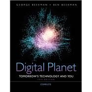 Digital Planet Tomorrow's Technology and You, Complete by Beekman, George; Beekman, Ben, 9780132091534