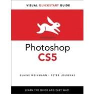 Photoshop CS5 for Windows and Macintosh Visual QuickStart Guide by Weinmann, Elaine; Lourekas, Peter, 9780321701534