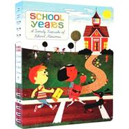School Years : A Family Keepsake of School Memories by Britt, Stephen, 9780811851534
