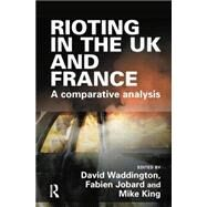 Rioting in the UK and France by Waddington,David, 9781138861534