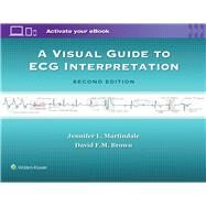 A Visual Guide to ECG Interpretation by Martindale, Jennifer L; Brown, David F.M., 9781496321534