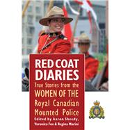 Red Coat Diaries by Sheedy, Aaron; Fox, Veronica; Marini, Regina, 9781771611534