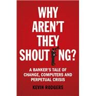 Why Aren't They Shouting? by Rodgers, Kevin, 9781847941534