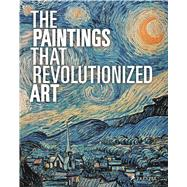 The Paintings That Revolutionized Art by Stauble, Claudia; Kiefer, Julie, 9783791381534