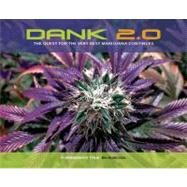 DANK 2.0 The Quest for the Very Best Marijuana Continues by Unknown, 9780932551535