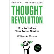 Thought Revolution - Updated with New Stories How to Unlock Your Inner Genius by Donius, William A., 9781476751535