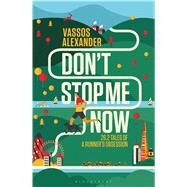 Don't Stop Me Now 26.2 Tales of a Runner's Obsession by Alexander, Vassos; Evans, Chris, 9781472921536