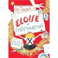 Eloise at Christmastime by Thompson, Kay; Knight, Hilary; Peters, Bernadette, 9781481451536