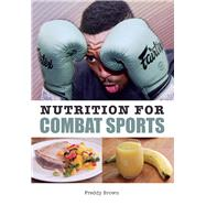 Nutrition for Combat Sports by Brown, Freddy, 9781785001536