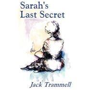 Sarah's Last Secret by Trammell, Jack, 9780759901537