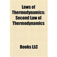 Laws of Thermodynamics : Second Law of Thermodynamics, Conservation of Energy, First Law of Thermodynamics, Zeroth Law of Thermodynamics by , 9781156271537