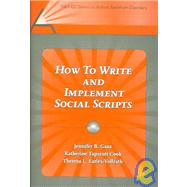 How to Write and Implement Social Scripts by Ganz, Jennifer B.; Cook, Katherine Tapscott; Earles-Vollrath, Theresa, 9781416401537