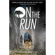 On the Run by Bancks, Tristan, 9780374301538