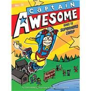 Captain Awesome Goes to Superhero Camp by Kirby, Stan; O'Connor, George, 9781481431538