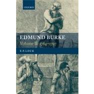 Edmund Burke Volume II: 1784-1797 by Lock, F. P., 9780199541539