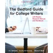 The Bedford Guide for College Writers with Reader, Research Manual, and Handbook by Kennedy, X. J.; Kennedy, Dorothy M.; Muth, Marcia F., 9780312601539