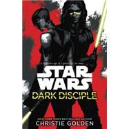 Dark Disciple: Star Wars by GOLDEN, CHRISTIELUCAS, KATIE, 9780345511539