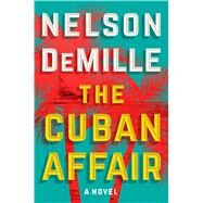 The Cuban Affair by DeMille, Nelson, 9781432841539