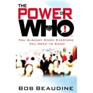 The Power of Who by Beaudine, Bob, 9781599951539