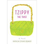 Tzippy the Thief by Rohner, Patricia Striar, 9781631521539