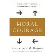 Moral Courage by Kidder, Rushworth M., 9780060591540
