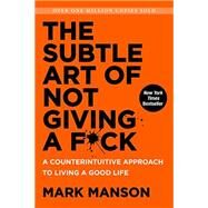 The Subtle Art of Not Giving a Fuck by Manson, Mark, 9780062641540