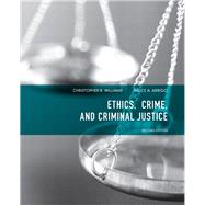 Ethics, Crime, and Criminal Justice by Williams, Christopher R.; Arrigo, Bruce A., Ph.D., 9780135071540