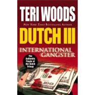 Dutch III : International Gangster by Woods, Teri, 9780446551540