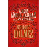 Mycroft Holmes by ABDUL-JABBAR, KAREEMWATERHOUSE, ANNA, 9781783291540
