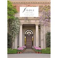Filoli Family Home; Historic Garden; Living Museum by DeVere, Julia Bly, 9781784421540