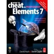 How to Cheat in Photoshop Elements 7 by Asch, David, 9780240521541
