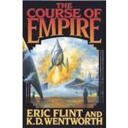 The Course of Empire by Eric Flint; K.D. Wentworth; James P. Baen, 9780743471541
