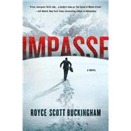 Impasse A Novel by Buckingham, Royce Scott, 9781250011541