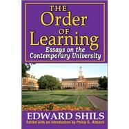 The Order of Learning: Essays on the Contemporary University by Shils,Edward, 9781412851541
