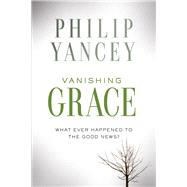 Vanishing Grace by Yancey, Philip, 9780310351542