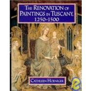 The Renovation of Paintings in Tuscany, 1250�1500 by Cathleen Hoeniger, 9780521461542