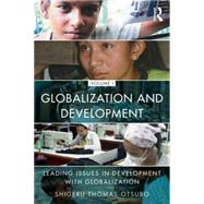 Globalization and Development Volume I: Leading issues in development with globalization by Otsubo; Shigeru Thomas, 9781138781542