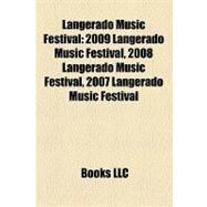 Langerado Music Festival : 2009 Langerado Music Festival, 2008 Langerado Music Festival, 2007 Langerado Music Festival by , 9781157351542